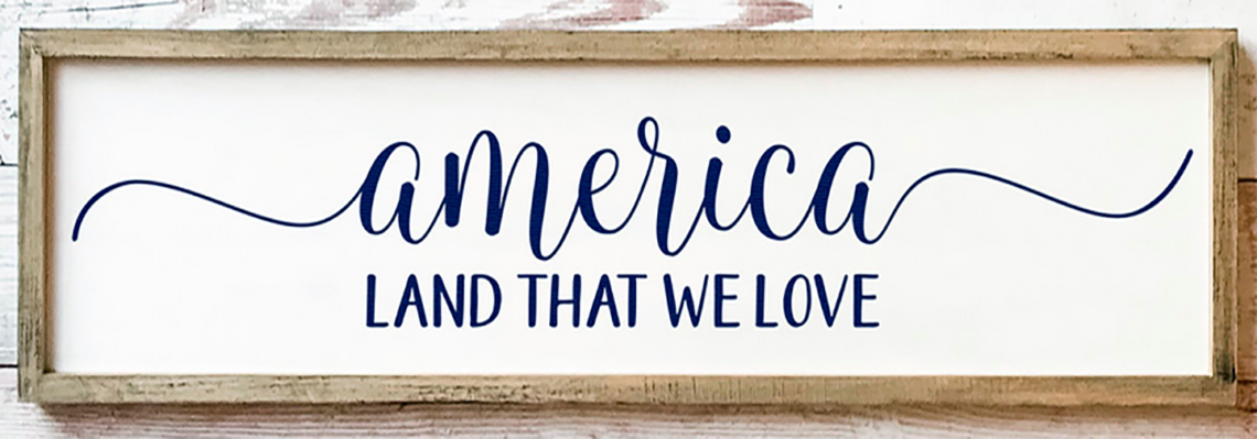A sign declaring America as the land we love